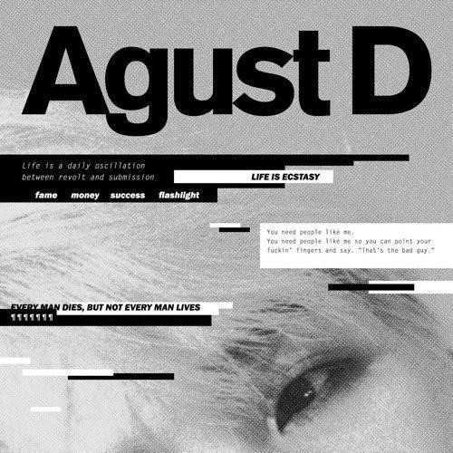 Agust D - 1. Intro ; Dt sugA (Feat. DJ Friz)2. Agust D3. give it to me4. skit5. 치리사일사팔 (724148)6. 140503 새벽에 (140503 at dawn)7. 마지막 (The Last)8. Tony Montana (Feat. Yankie)9. Interlude ; Dream, Reality10. so far away (Feat. 수란 (SURAN))