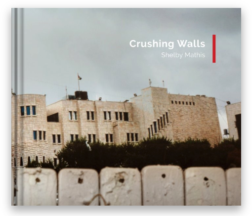 $300 donation - Crushing Walls Photo Book is 22 pages, full-color, 10x8 hardback, created and published by Shelby Mathis
