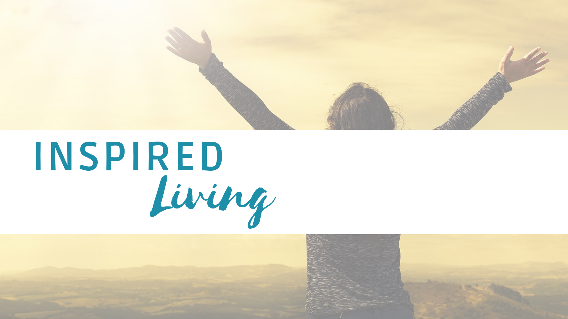 Click here for Posts on Inspired Living