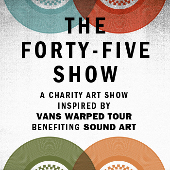 Vans Forty-Five Show benefitting ITB! - 45 artists auctioned artwork on 45 record sleeves inspired by musicians and bands that played the Vans Warped Tour for In The Band!