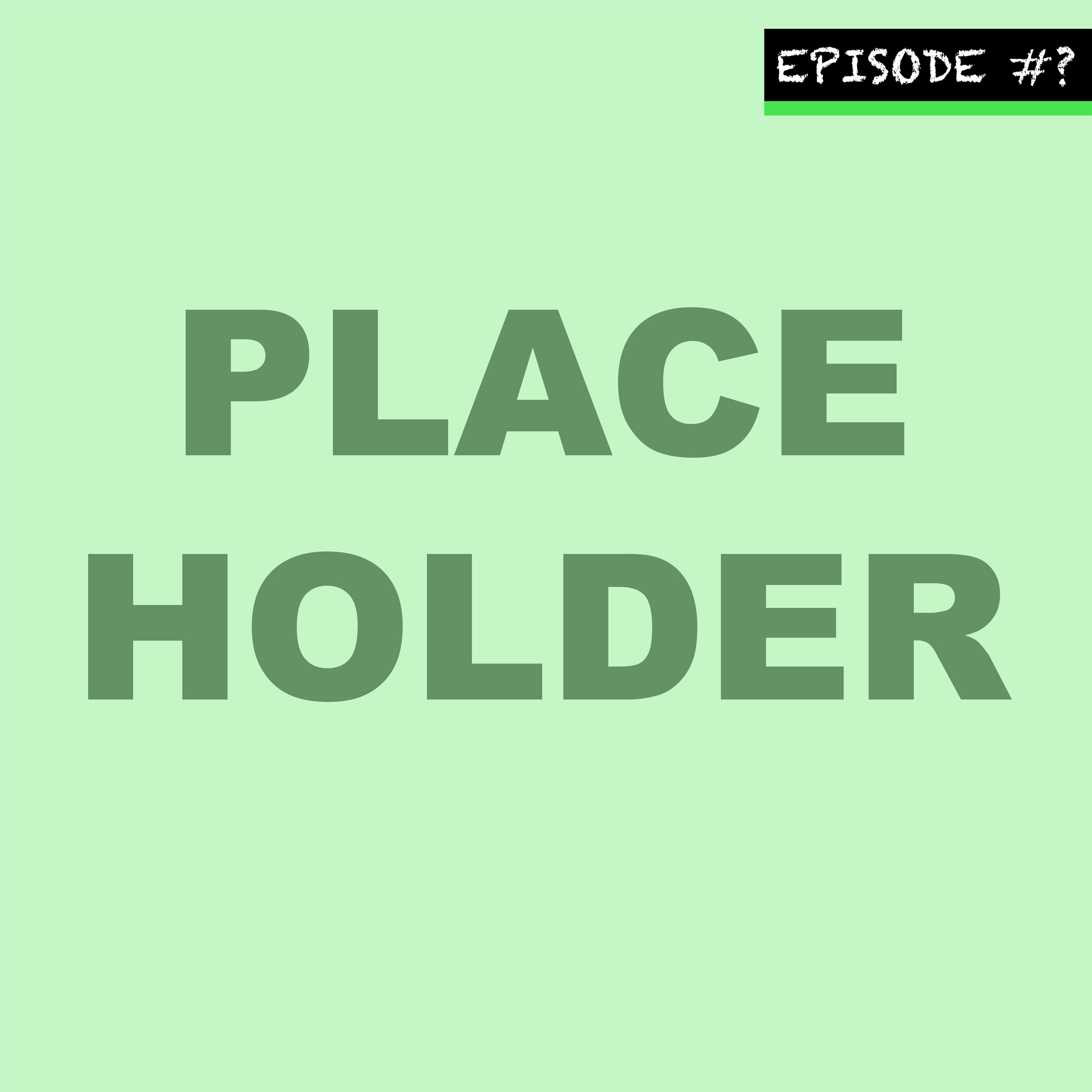 PLACE HOLDER - aka DRAFT
