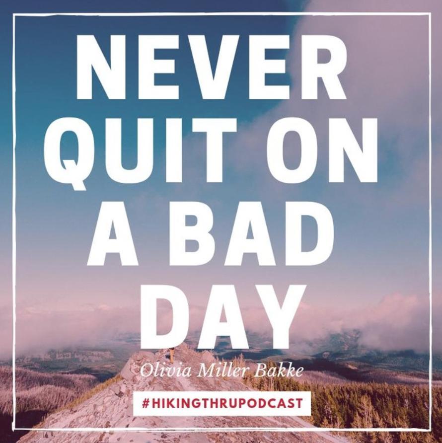 HIiking Thru Podcast Quote Olivia Miller Bakke.png