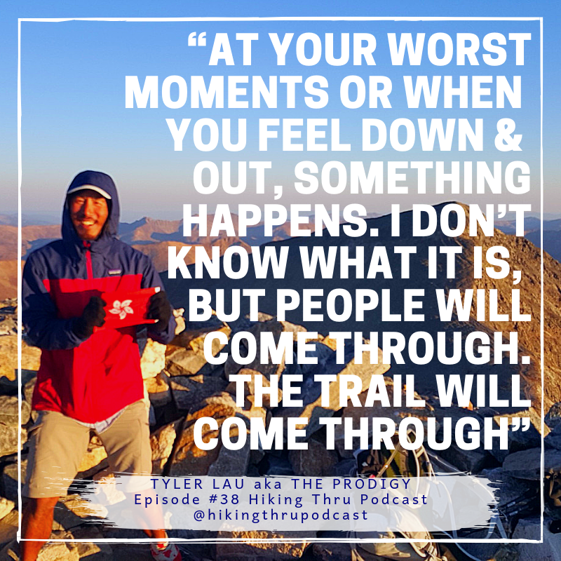 Hiking Thru Podcast - Episode 38 - The Prodigy aka Tyler Lau Inspirational Quote.png