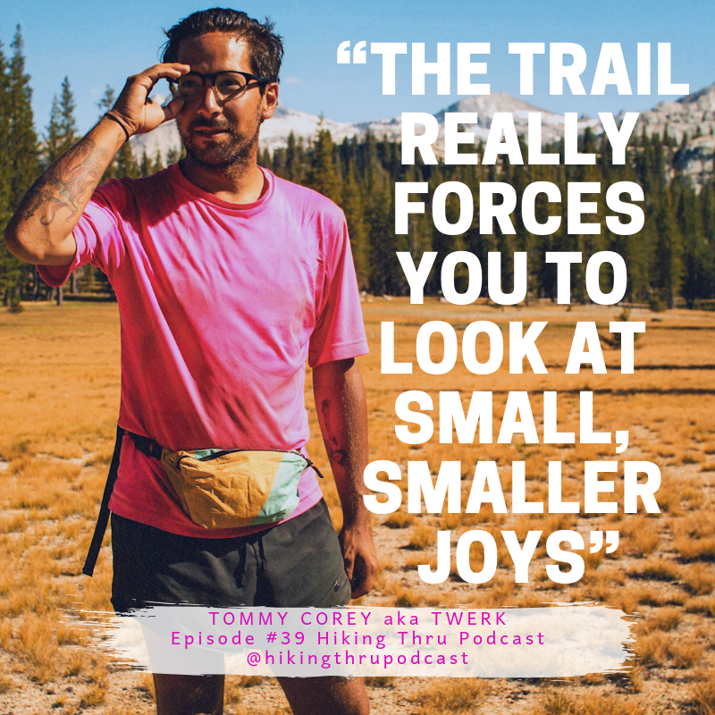 Twerk aka Tommy Corey Hiking Thru Podcast Inspirational Quotes.png