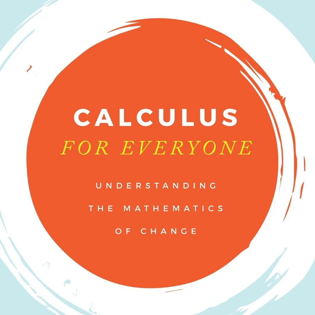 Calculus For Everyone by Dr. Mitchell Stokes -