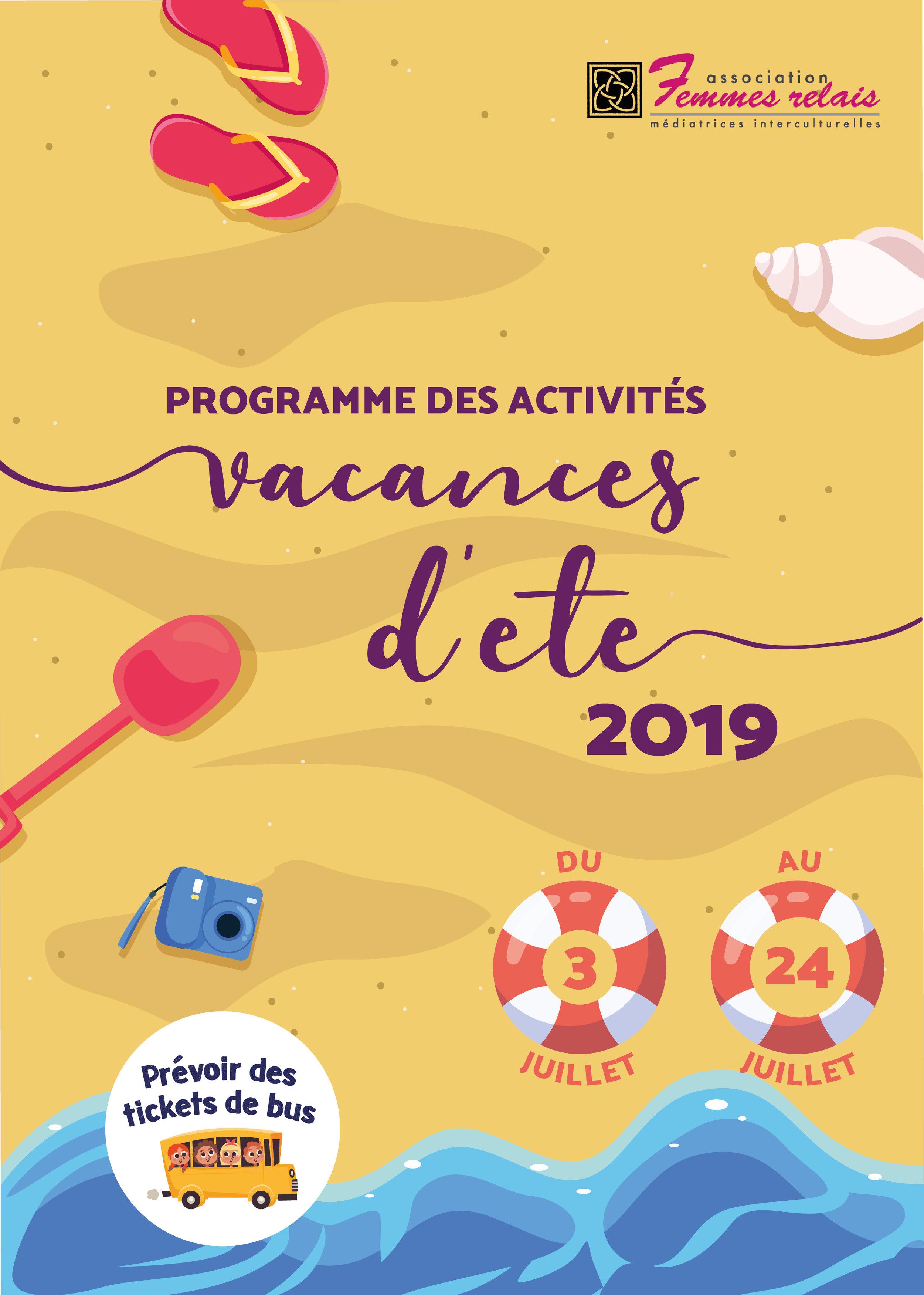 Le programme des vacances d'été 2019 - L'été arrive, et Femmes Relais s'est préparé pour ! Avec le soleil vient le nouveau programme des activités des vacances. Au programme, bateau-mouche, visites au musée, parc Saint-Paul et une journée à la mer !