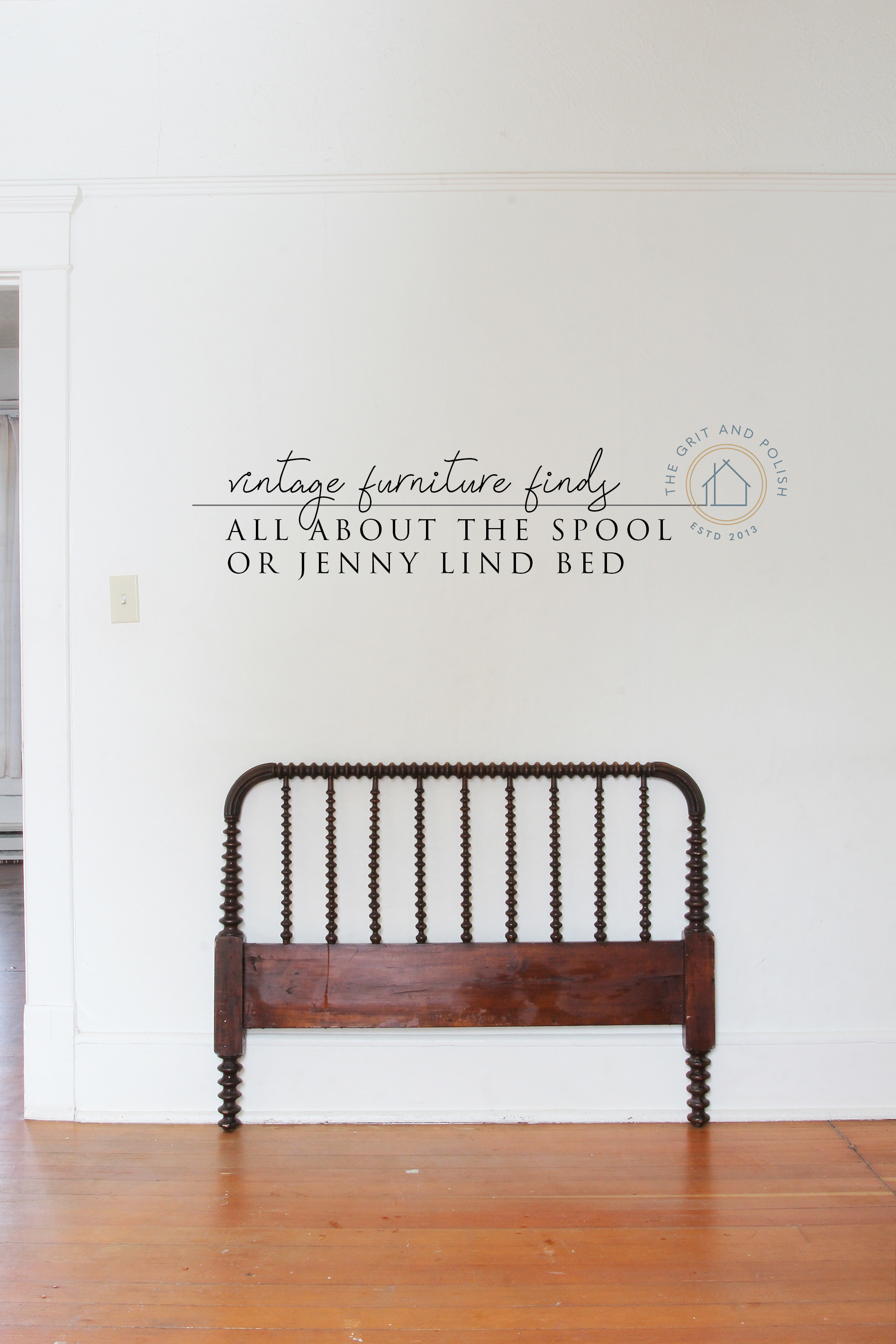 The Grit and Polish - All About Jenny Lind Spool Bed.jpg