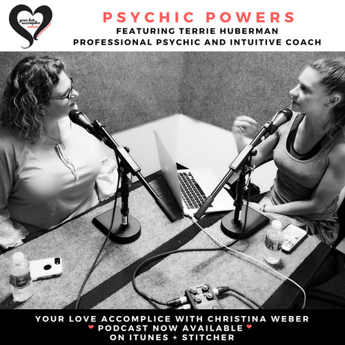 - Your Love Accomplice PodcastI was thrilled to be a guest on an episode of the Your Love Accomplice with Christina Weber podcast.Can a psychic really help you navigate your love life? I get into it with Professional Intuitive, Terrie Huberman, who's also host of an Intuitive Matchmaking Experience in Los Angeles. I find psychics have the ability to get us out of our past and into flow with the possibility and potential future brings. Love is found in mystery. Yet, giving too much power to someone else's word, may also be dangerous. Can another really perfectly predict your future? Isn't energy always shifting and changing? Listen as Terrie and I share our own hang ups and how intuition acts as our guide in love.