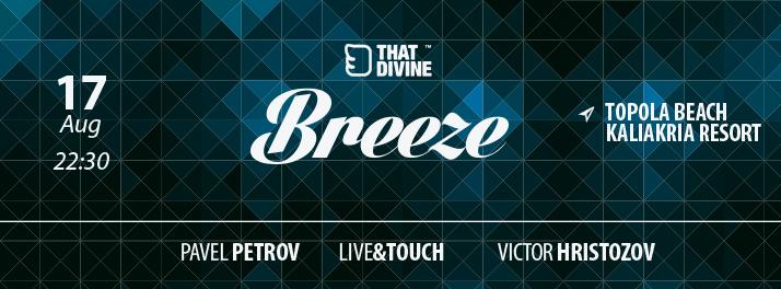 That Divine Breeze w/ Pavel Petrov, Live&Touch, Victor Hristozov
