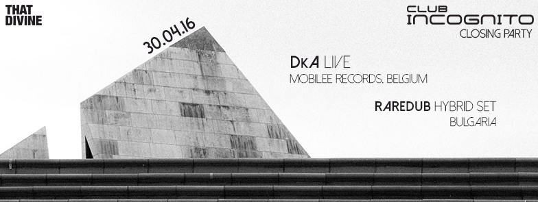 That Divine pres. Closing Season w/ DkA(Belgium) & RareDub