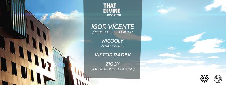 That Divine Rooftop w/ Igor Vicente /Mobilee, Belgium/