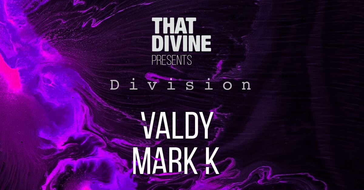That Divine pres. Division w/ Valdy & Mark_K