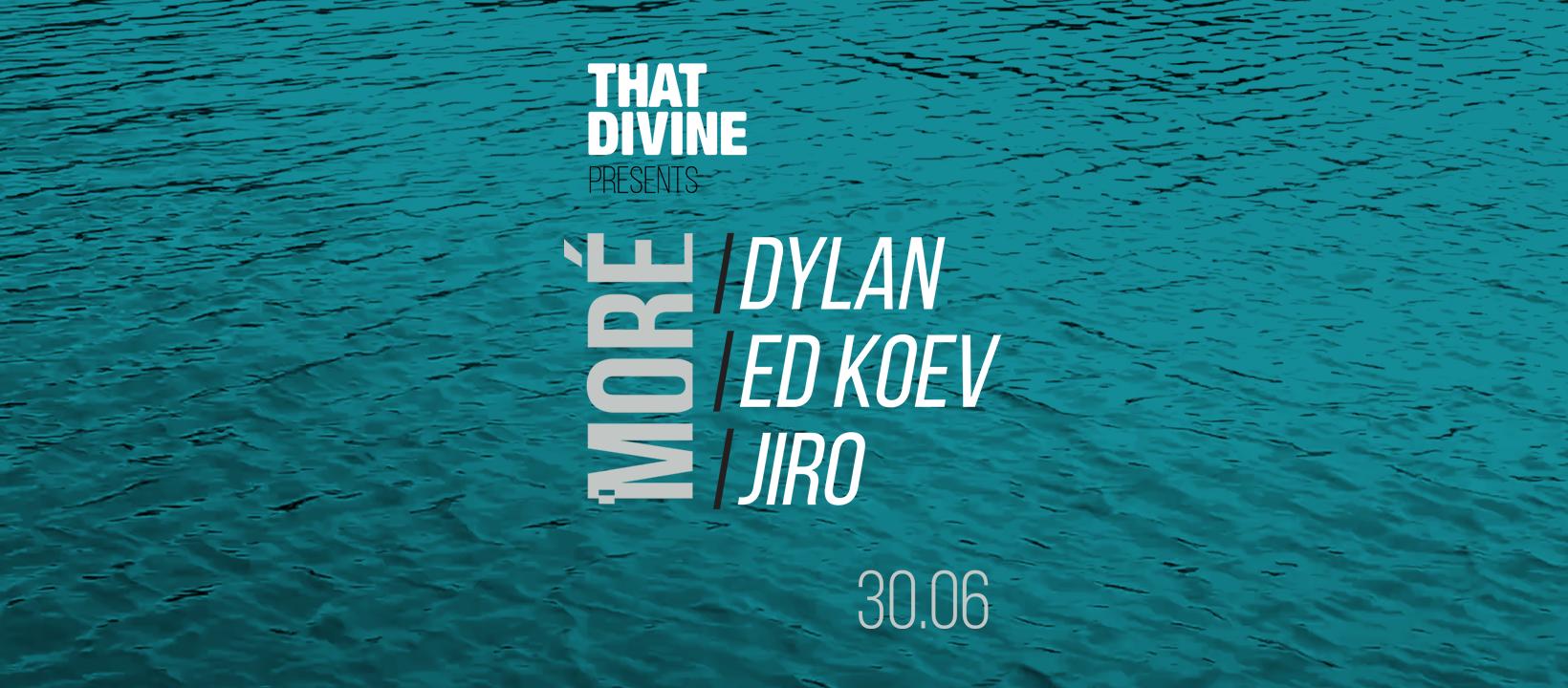 That Divine pres. MORE w/ Dylan, TRmZ, Jiro