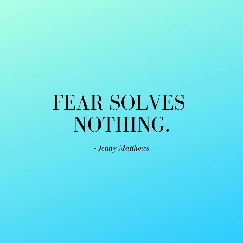 FEAR SOLVES NOTHING..png