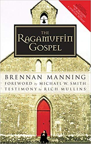 The Ragamuffin Gospel   Brennan Manning