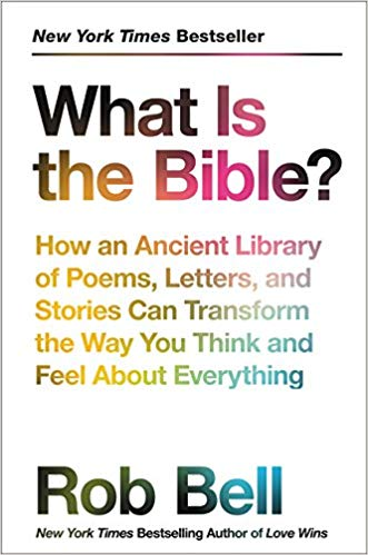 What is the Bible?   Rob Bell