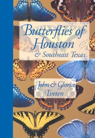 Butterflies of Houston and Southeast Texas - by John Tveten and Gloria Tveten.In this easy-to-use field guide, the Tvetens describe and illustrate more than 100 species of butterflies that live in Southeast Texas and can often be found across the state.