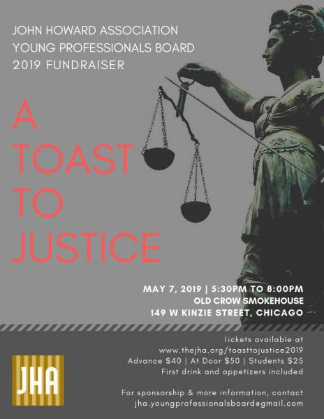- A Toast To Justice 2019 was presented by the John Howard Association Young Professionals Board