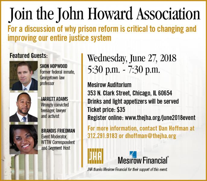 - JHA hosted a discussion of why prison reform is critical to changing and improving our entire justice system.