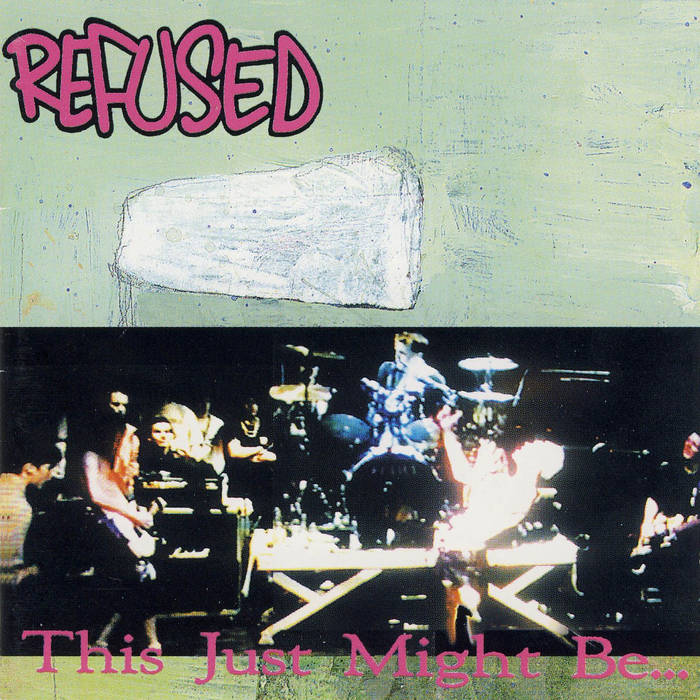 Refused_This Just Might Be... the Truth