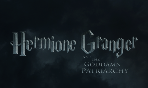 So I rewrote  Harry Potter from Hermione's perspective .