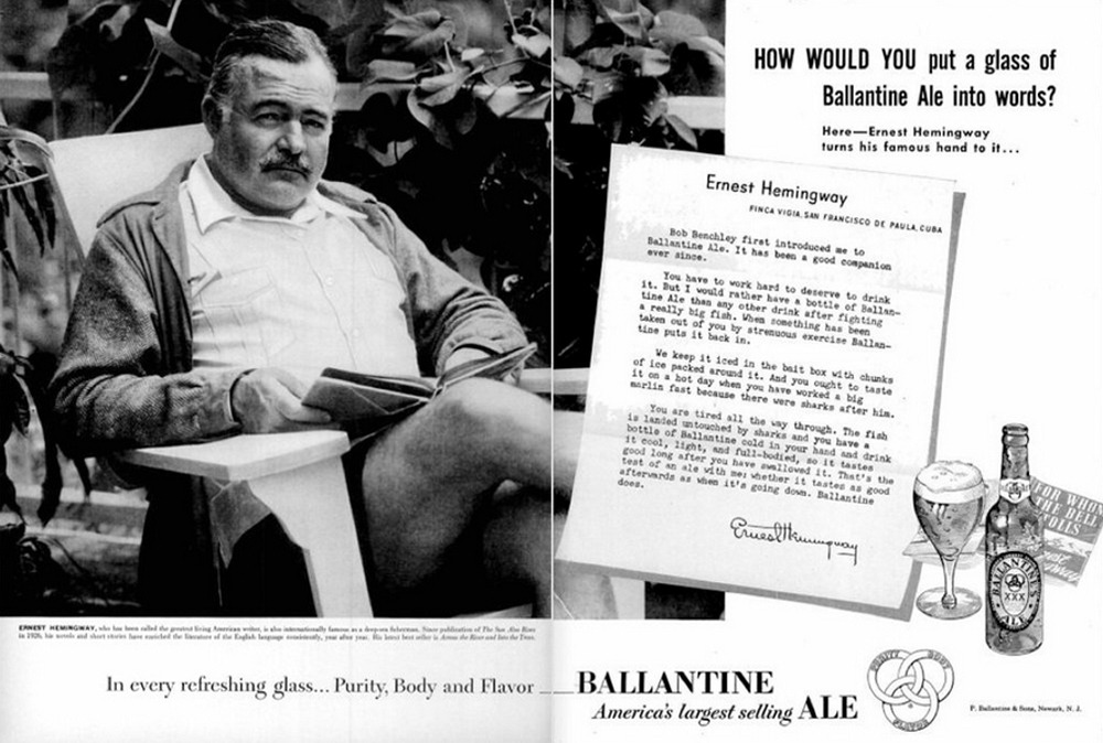 Ernest Hemingway in an ad for Ballantine Ale, 1951    Now  read this .