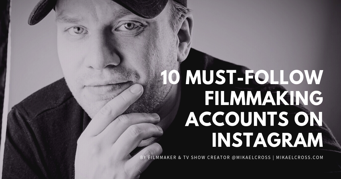 10 must-follow filmmaking accounts on Instagram
