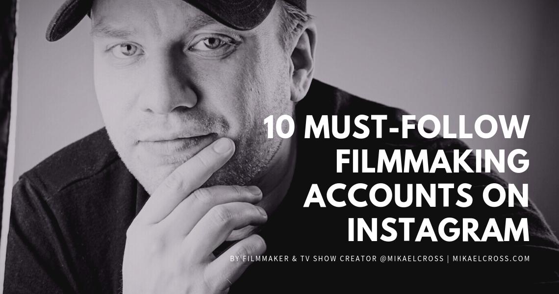 10 must-follow filmmaking accounts on Instagram