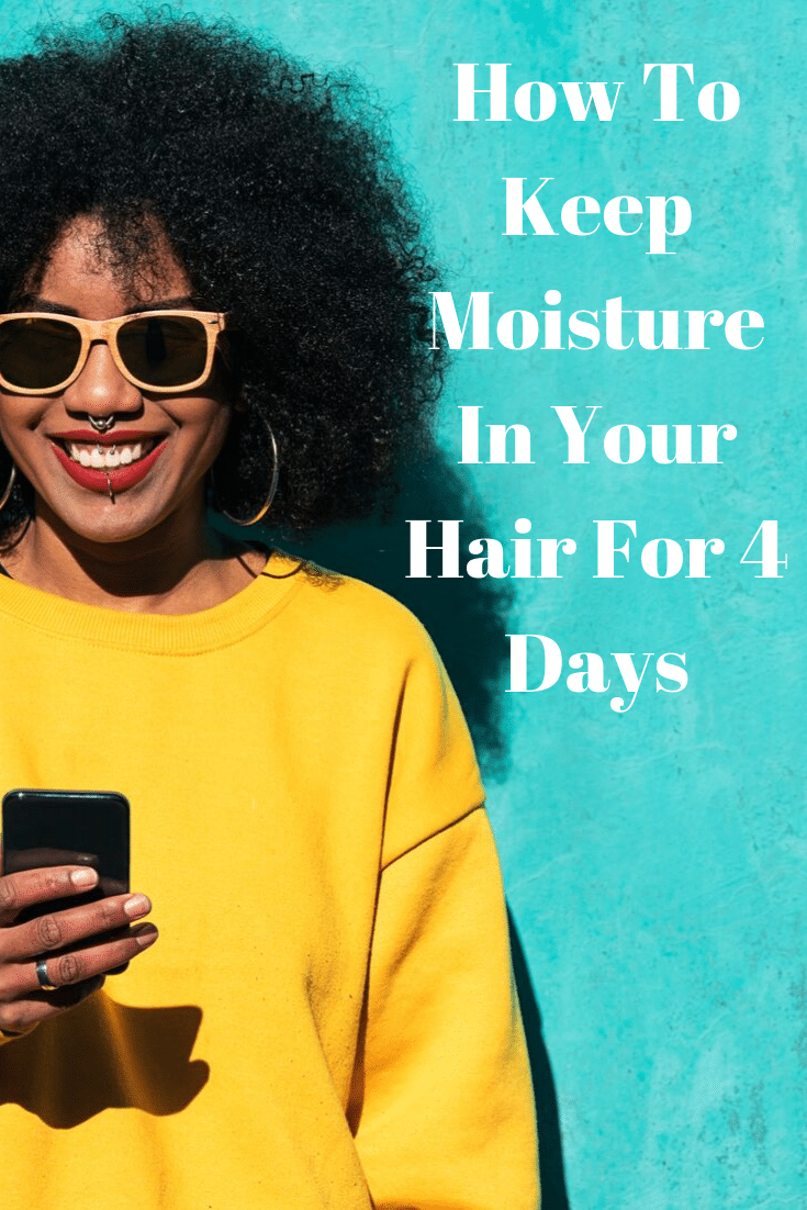 How To Keep Moisture In Your Hair For 4 Days (1).png
