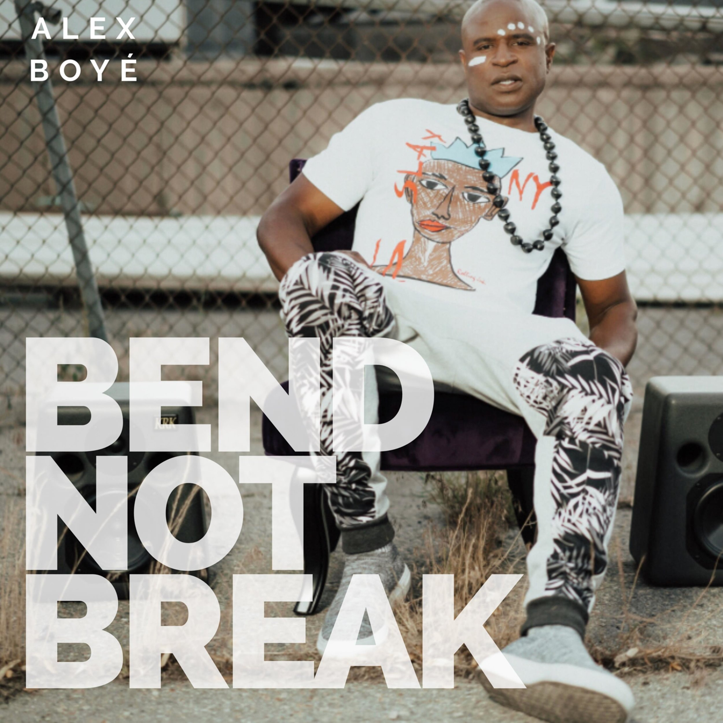 "Alex Boyé - ""Bend Not Break"""