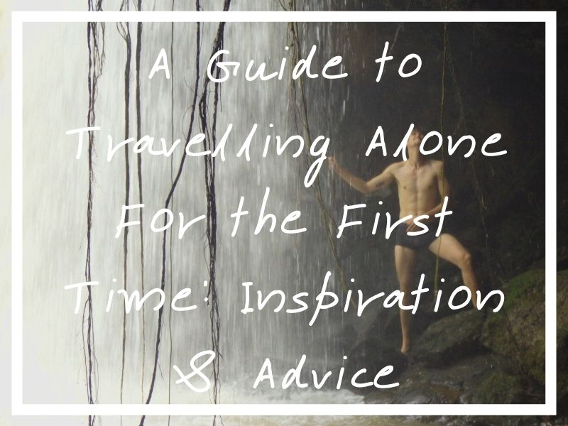 I hope this piece about travelling alone for the first time is exactly what you need to inspire first time solo travel!