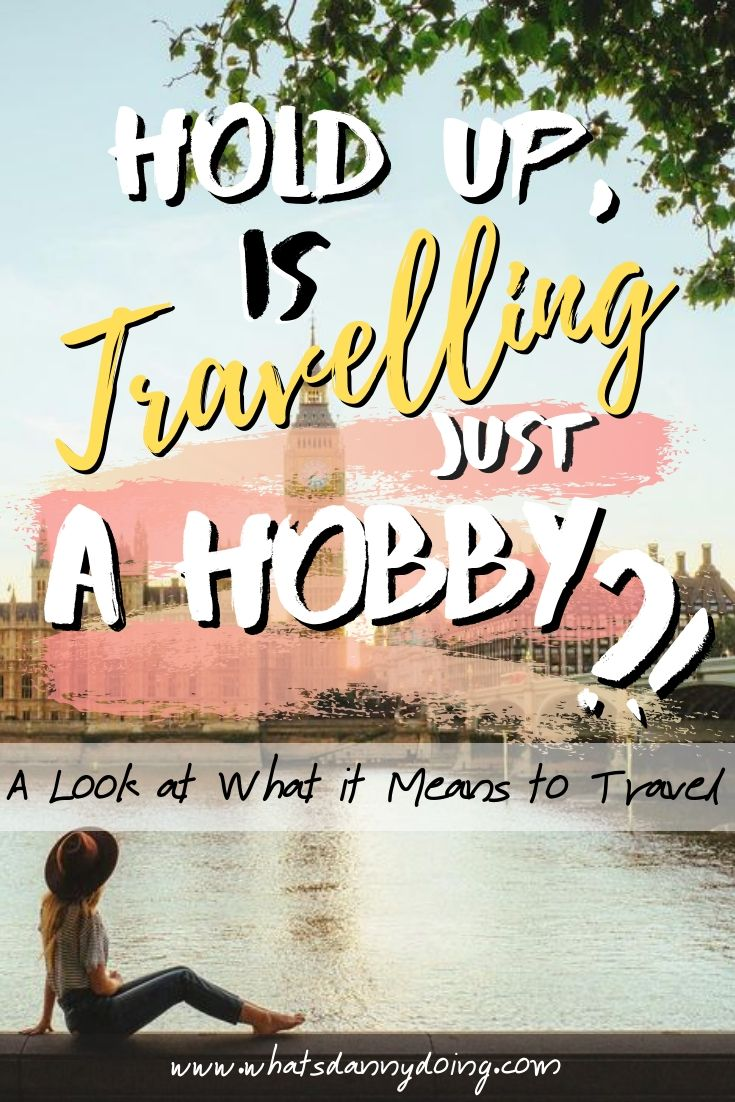 Like this piece about hobbies travelling? Pin it!