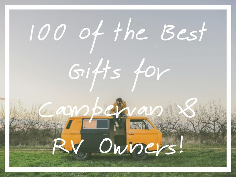 I hope this list of the 100 best gifts for RV owners will provide sufficient campervan and RV gifts inspiration!