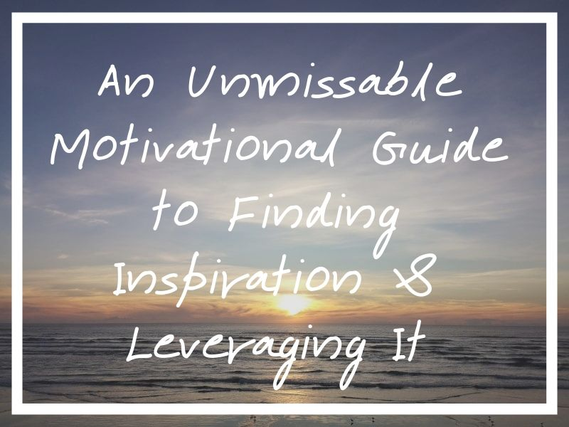 Hopefully my inspiration in life motivational guide will help out in your search to find inspiration!
