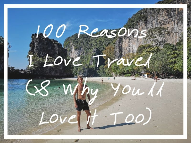 Here are 100 reasons why I love travel and why I think you'll love to travel as well.