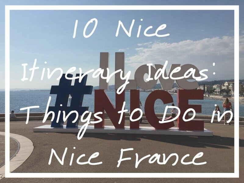 I hope these things to do in Nice will help you create the perfect Nice France Itinerary!