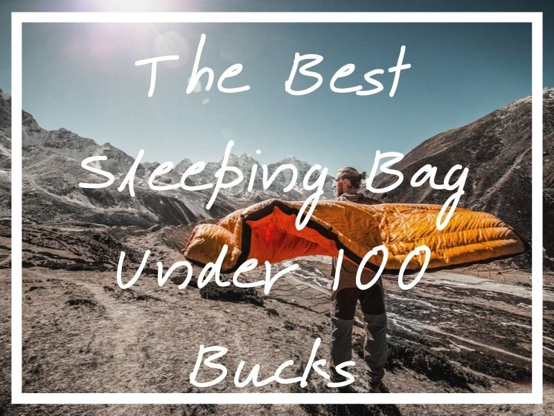 I hope you find value in this buying guide to the best backpacking sleeping bag under 100 dollars!