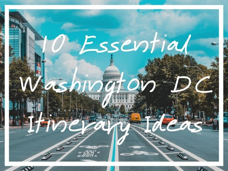 I hope you enjoy this post with 10 top Washington DC itinerary ideas!