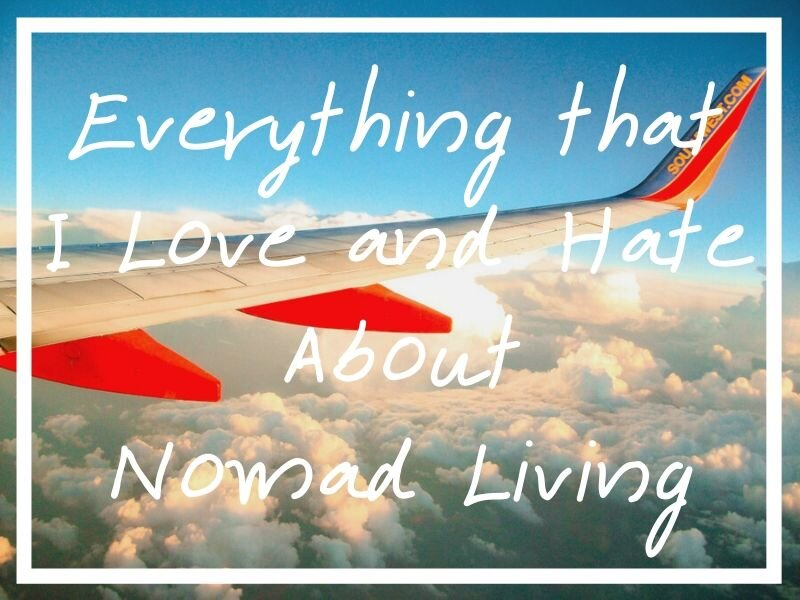 Here's everything I find myself loving and loathing about nomad living so far. I hope the insight proves useful to anyone thinking about trying out the digital nomad lifestyle for themselves!
