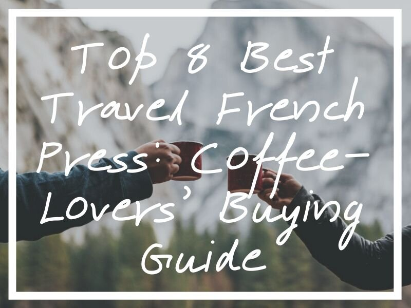 I hope this buying guide to the best travel french press will help you get your caffeine hit!