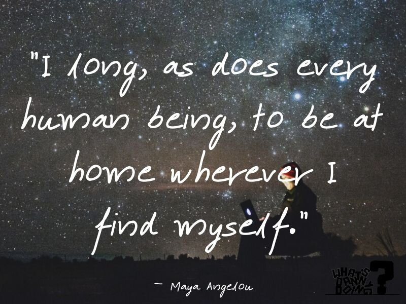 Missing home badly quotes don't get much more insightful than this one from Maya Angelou.