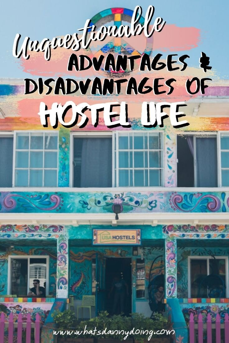 14 Undeniable Advantages and Disadvantages of Hostel Life! — What's Danny  Doing?