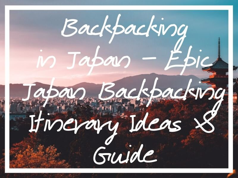 Going backpacking in Japan? I hope you find these Japan backpacking itinerary ideas and travel tips helpful!