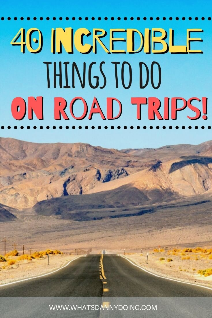 40 Epic Ideas for What to Do on a Road Trip With Friends — What's Danny Doing?
