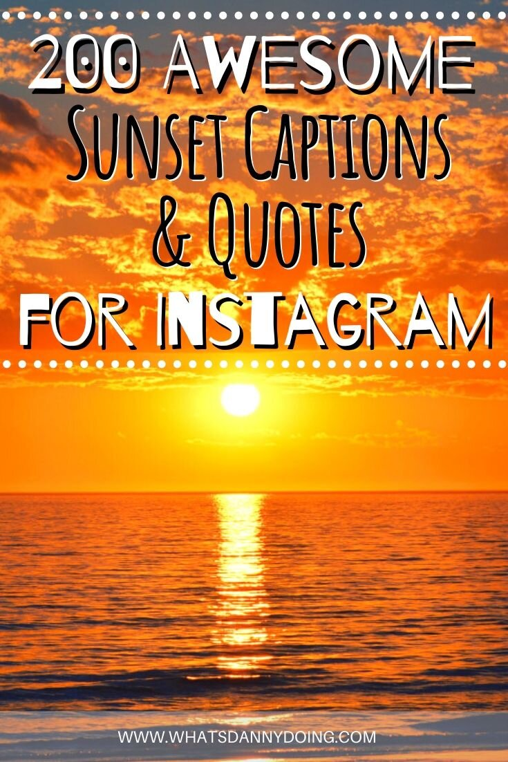 200 Epic Sunset Captions Quotes Instagram Captions For Sunset What S Danny Doing