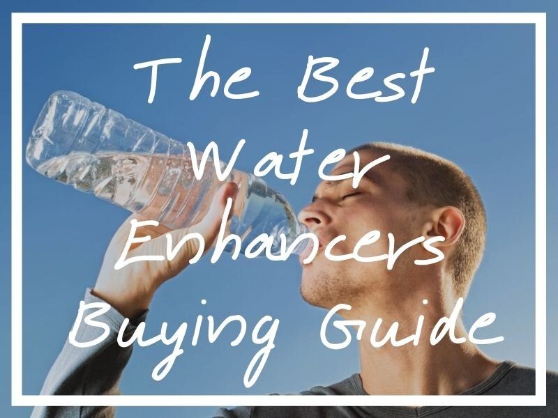I hope this buying guide helps you find the best water enhancers possible.