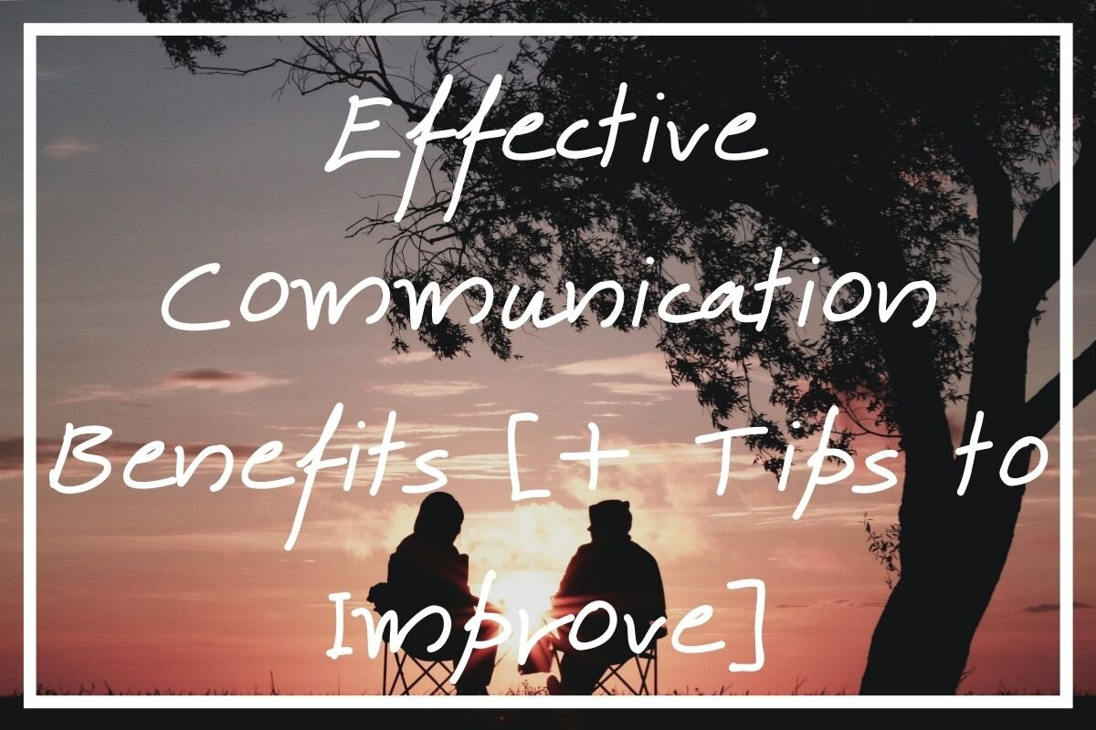 Looking to read more about the key effective communication benefits? I hope this post helps!