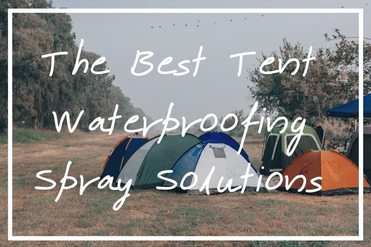 Looking for the best tent waterproofing spray? I hope these reviews help!