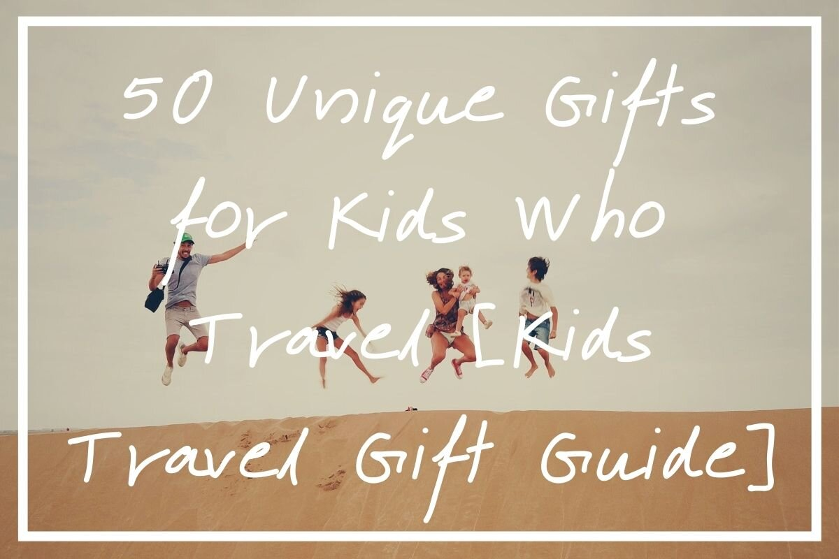 Looking for gifts for kids who travel? I hope this list of 50 kids travel gifts helps you find one that's perfect!