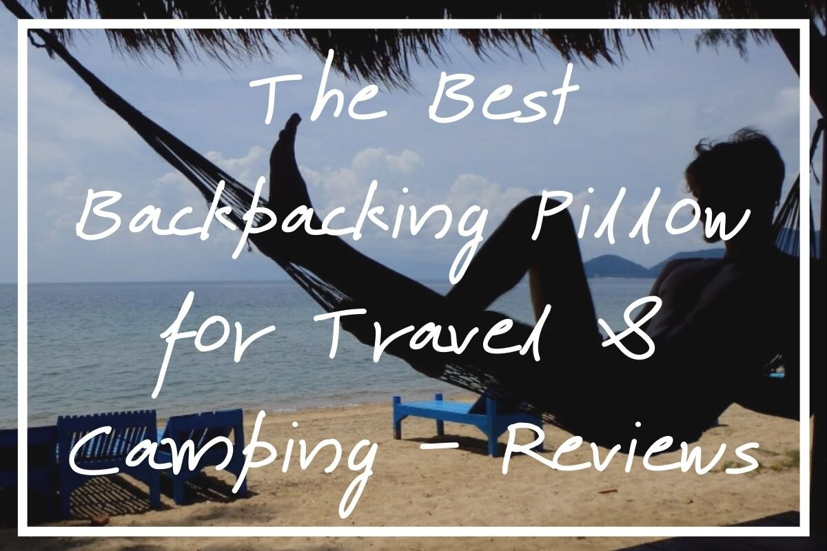 Here's my ultimate guide to the best backpacking pillow. Enjoy!